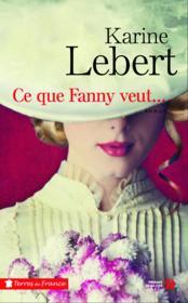 Ce que Fanny veut... - Couverture - Format classique