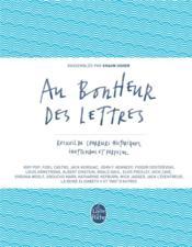 Au bonheur des lettres ; recueil de courriers historiques, inattendus et farfelus - Couverture - Format classique