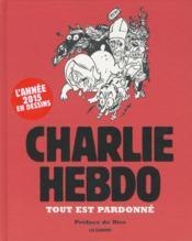 CHARLIE HEBDO ; tout est pardonné - Couverture - Format classique