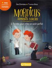 Mordicus, apprenti sorcier T.2 ; recette pour créer un sosie parfait - Couverture - Format classique