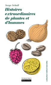 Histoires extraordinaires des plantes et des hommes - Couverture - Format classique