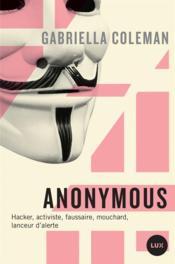 Anonymous ; espions, hackers, lanceurs d'alertes - Couverture - Format classique