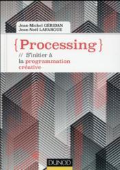 Processing ; s'initier à la programmation créative - Couverture - Format classique