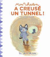 Mon chaton a creusé un tunnel ! - Couverture - Format classique