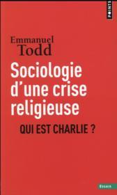 Sociologie d'une crise religieuse ; qui est Charlie ? - Couverture - Format classique