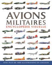 Avions militaires ; encyclopédie visuelle - Couverture - Format classique