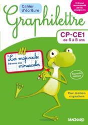 Graphilettre ; CP-CE1 de 6 à 8 ans ; cahier d'écriture ; les majuscules, révision des minuscules ; pour droitiers et gauchers - Couverture - Format classique