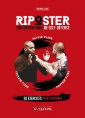 Riposter ; cahier pratique de self défense - Couverture - Format classique