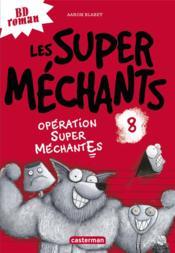 Les Super Méchants T.8 ; opération Super Méchantes - Couverture - Format classique