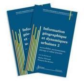 Information Geographique Et Dynamiques Urbaines : Les 2 Volumes (Traite Igat, Serie Amenagement Et G - Couverture - Format classique