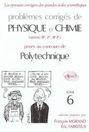 Problemes Corriges De Physique Chimie Polytechnique Tome 6 1993-1994 - Intérieur - Format classique