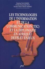 Les technologis de l'information et de la communication ; et la diplomatie en afrique ; défis et enjeux - Couverture - Format classique
