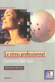 Le Stress Professionnel ; Comment Faire Face ? - Intérieur - Format classique