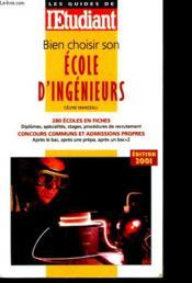 Bien choisir son école d'ingénieurs (édition 2001) - Couverture - Format classique