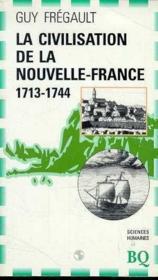 La civilisation de la nouvelle france 1713 1744 - Couverture - Format classique