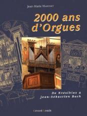 2000 ans d'orgues de Ktésibios à Jean-Sébastien Bach - Couverture - Format classique