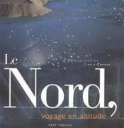 Le nord ; voyage en altitude - Couverture - Format classique