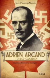 Adrien Arcand, führer canadien - Couverture - Format classique