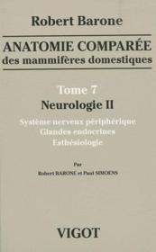 Anatomie comparée des mammifères domestiques t.7 ; neurologie II ; système nerveux périphérique, glandes endocrines, esthésiologie - Couverture - Format classique