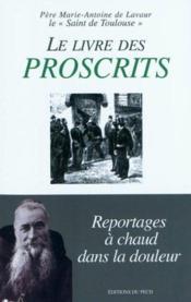 Le Livre Des Proscrits - Reportages A Chaud Dans La Douleur - Couverture - Format classique