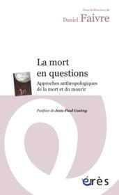 La mort en questions ; approches anthropologiques de la mort et du mourir - Couverture - Format classique