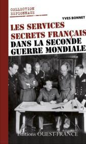 Les services secrets francais dans la Seconde Guerre mondiale - Couverture - Format classique