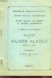 Guide Du Musee Alaoui (Musee Du Bardo), Fasc. 1, Musee Antique - Couverture - Format classique