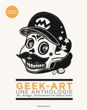 telecharger Geek-art – une anthologie t.1 – art, design, illustrations & sabre-laser livre PDF en ligne gratuit