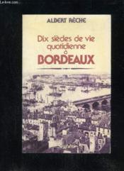 Dix Siecle De Vie Quotidienne A Bordeaux - Couverture - Format classique