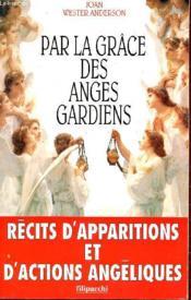 Par La Grace Des Anges Gardiens - Couverture - Format classique
