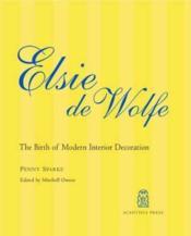 Elsie de Wolfe ; the birth of modern interior decoration - Couverture - Format classique