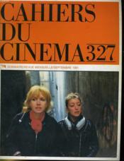 Cahiers Du Cinema N° 327 - Mizoguchi Kenji - Jacques Rivette - Satyajit Ray - Lino Brocka - Cinema Indonesien - Festival De Cannes 1981 (Suite)... - Couverture - Format classique