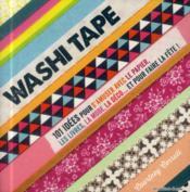 Washi tape ; 101 idées pour s'amuser avec le papier, les livres, la mode, la déco ...et pour faire la fête ! - Couverture - Format classique