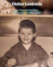 Le journal du sida ; chroniques 1994 / 2013 - Couverture - Format classique