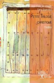 Petite trilogie christique - Couverture - Format classique