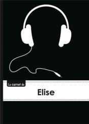 Le Carnet D'Elise - Lignes, 96p, A5 - Casque Audio - Couverture - Format classique