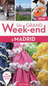 UN GRAND WEEK-END ; Madrid (édition 2016) - Couverture - Format classique