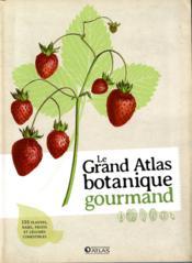 Le grand atlas botanique gourmand - Couverture - Format classique