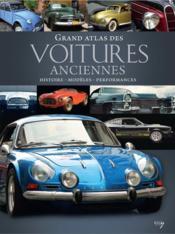 Grand atlas des voitures anciennes ; histoire, modèles, performances - Couverture - Format classique