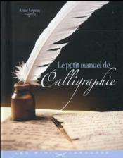 Le petit manuel de la calligraphie - Couverture - Format classique