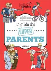 Le guide des super parents - Couverture - Format classique