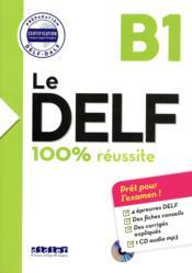 Le DELF - 100% réussite ; nouveau delf B1 (édition 2016) - Couverture - Format classique