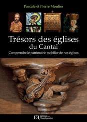 Trésors des églises du Cantal ; comprendre le patrimoine mobilier de nos églises - Couverture - Format classique
