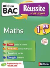 ABC DU BAC REUSSITE T.18 ; mathématiques ; 1re ES, L - Couverture - Format classique