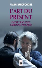 L'art du présent : entretiens avec Fabienne Pascaud - Couverture - Format classique
