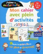 J'AIME LA MATERNELLE ; mon cahier avec plein d'activités d'anglais ; de 3 à 6 ans (édition 2017) - Couverture - Format classique