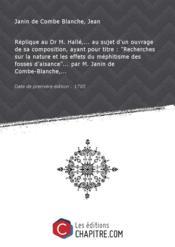 Réplique au Dr M. Hallé,... au sujet d'un ouvrage de sa composition, ayant pour titre :