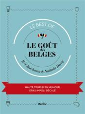 Le goût des Belges ; le best of - Couverture - Format classique