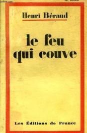 Le Feu Qui Couve. - Couverture - Format classique