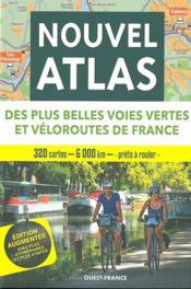 Nouvel atlas des plus belles voies vertes et véloroutes de France - Couverture - Format classique